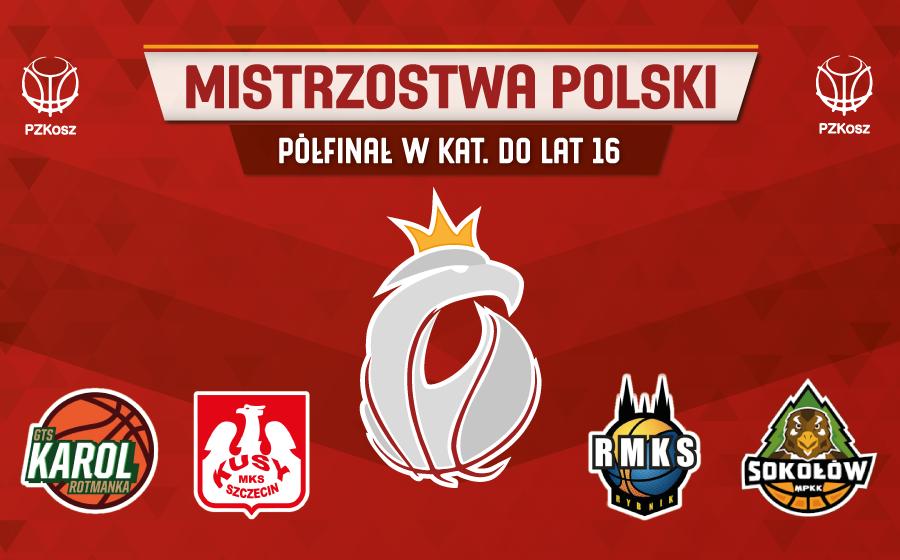 Półfinał Mistrzostw Polski U16 18/19